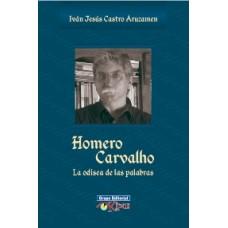 HOMERO CARVALHO. LA ODISEA DE LAS PALABRAS